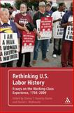 Rethinking U. S. Labor History 1st Edition