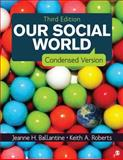 Our Social World, Ballantine, Jeanne H. and Roberts, Keith A., 1452275750