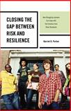 Closing the Gap Between Risk and Cb, Harriet D. Porton, 1475805756