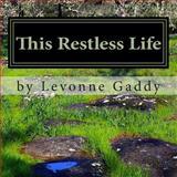 This Restless Life, Levonne Gaddy, 1482355752