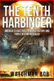 The Tenth Harbinger, Watchman Bob, 1493795759
