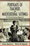Portraits of Teachers in Multicultural Settings : A Critical Literacy Approach, Ramirez, Lettie and Gallardo, Olivia, 020530575X