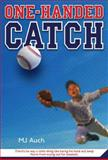 One-Handed Catch, M. J. Auch, 0312535759