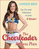 The Cheerleader Fitness Plan, Lindsay Brin, 0452295750