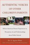 Authentic Voices of Other Children's Parents, A. Aguirre Watts, 0595475752