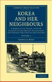 Korea and Her Neighbours Vol. 1 : A Narrative of Travel, with an Account of the Recent Vicissitudes and Present Position of the Country, Bird, Isabella, 1108045758