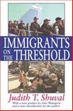Immigrants on the Threshold, Shuval, Judith T., 1412805759