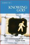 Journey 101 Knowing God - Leader Guide, Carol Cartmill and Jeff Kirby, 1426765754