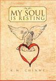 My Soul Is Resting, K. M. Chinwe, 1465375759