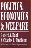 Politics, Economics, and Welfare, Dahl, Robert A. and Lindblom, Charles E., 1560005750