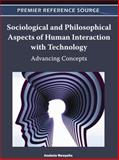 Sociological and Philosophical Aspects of Human Interaction with Technology : Advancing Concepts, Anabela Mesquita, 1609605756
