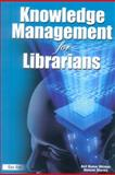 Knowledge Management for Librarians, Anil Kumar Dhiman and Hemant Sharma, 8170005752