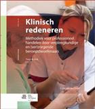 Klinisch Redeneren : Methodiek Voor Professioneel Handelen Door Verpleegkundigen en (ver)zorgende Beroepsbeoefenaars, van der Cingel, M., 9036805759