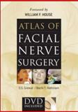 Atlas of Facial Nerve Surgery, Hathiram, Bachi T. and Grewal, D. S., 0071485767