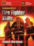 Fundamentals of Fire Fighter Skills Student Workbook, International Association of Fire Chiefs and National Fire Protection Association, 0763735760