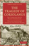 The Tragedy of Coriolanus : The Cambridge Dover Wilson Shakespeare, Shakespeare, William, 1108005764