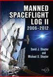 Manned Spaceflight Log II, 2006-2012, Shayler, David J. and Shayler, Michael D., 1461445760