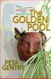 Tales of Infidelity and Redemption - the GOLDEN POOL, Peta Gentry, 1478375760