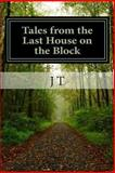 Tales from the Last House on the Block, J. T, 1492995762
