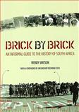 Brick by Brick: an Informal Guide to the History of South : Africa, Watson, Wendy, 186928576X