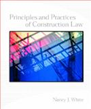 Principles and Practices of Construction Law, White, Nancy J., 0130325767