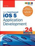iOS 5 Application Development, John Ray, 067233576X