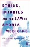 Ethics, Injuries and the Law in Sports Medicine, Grayson, Edward and Bond, Catherine, 0750615761