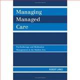 Managing Managed Care, Robert Langs, 0765705761