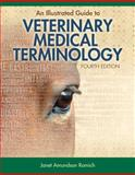 An Illustrated Guide to Veterinary Medical Terminology, Janet Amundson Romich, 113312576X