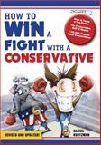 How to Win a Fight with a Conservative, Daniel Kurtzman, 140226576X