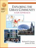 Exploring the Urban Community : A GIS Approach, Greene, Richard P. and Pick, James B., 0130175765