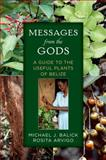 Messages from the Gods, Michael J. Balick and Rosita Arvigo, 0199965765