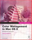 Color Management with Mac Os X, Joshua Weisberg, 0321245768