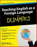 Teaching English as a Foreign Language for Dummies, Michelle Maxom, 0470745762