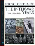 Encyclopedia of the Interwar Years : From 1919 to 1939, Grossman, Mark, 0816035768