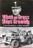 When the Grass Stops Growing, Carol Mather, 0850525764