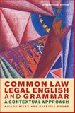 Common Law Legal English and Grammar, Alison Riley and Patricia Sours, 1849465762