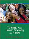 Teaching about Human Sexuality and Family : A Skills Based Approach, Weinstein, Estelle and Rosen, Efrem, 0534635768