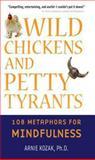 Wild Chickens and Petty Tyrants, Arnie Kozak, 0861715764