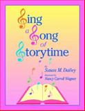Sing a Song of Storytime, Dailey, Susan M., 1555705766