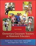 Elementary Classroom Teachers as Movement Educators, Kovar, Susan and Campbell, Kathy, 007809576X