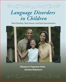 Language Disorders in Children : Real Families, Real Issues, and Real Interventions, Radziewicz, Christine and Tiegerman-Farber, Ellenmorris, 0130915769