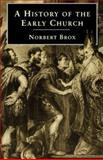A History of the Early Church, Brox, Norbert, 0334025761