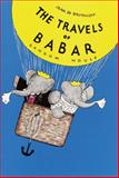 The Travels of Babar, Jean de Brunhoff, 0394805763