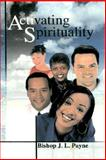 Activating Spirituality in America for This Age, Payne, J. L., 0975275763