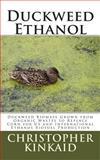 Duckweed Ethanol, Christopher Kinkaid, 1500485764