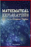 Mathematical Explorations for the Christian Thinker, Jason VanBilliard, 1500795763