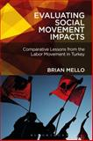 Evaluating Social Movement Impacts : Comparative Lessons from the Labor Movement in Turkey, Mello, Brian, 150130576X