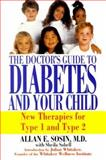 The Doctor's Guide to Diabetes and Your Child, Allan E. Sosin and Sheila Sobell, 157566576X