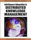 Intelligence Integration in Distributed Knowledge Management 9781599045764